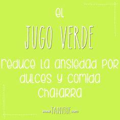 El jugo verde te ayuda a controlar la ansiedad para comer menos dulces y comida chatarra www.tanverde.com