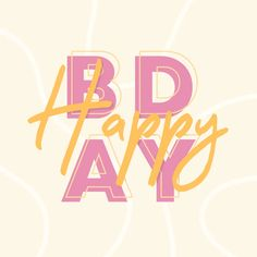 Happy Birthday Typography, Happy Birthday Wishes Quotes, Happy Birthday Pictures, Best Birthday Wishes, Happy Birthday Greetings, Birthday Messages, Happy Birthday Illustration, Birthday Card With Name, Happy B Day
