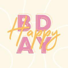 Happy Birthday Typography, Happy Birthday Wishes Quotes, Happy Birthday Pictures, Best Birthday Wishes, Happy Birthday Greetings, Birthday Messages, Happy Birthday Illustration, Birthday Card With Name, Happy B Day