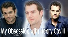My obsession with henry Cavill