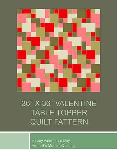 Free Valentine Quilt Pattern.  Check out http://www.modernquiltingbyb.com/2012/02/valentine-quilt-table-topper-tutorial.html