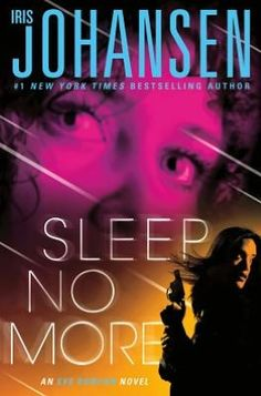 Sleep No More (Eve Duncan Series) by Iris Johansen. Forensic sculptor Eve Duncan knows what it's like to be haunted by the past. But now, she can't shake the feeling that there is someone close to her who needs her more than ever. When her mother, Sandra, asks for help in finding a missing woman named Beth Avery, Eve senses there is more to Sandra's story than she's saying.
