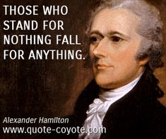 Alexander Hamilton Quotes Beauteous Alexander Hamilton Quotes  Bing Images  Be Ready  Pinterest
