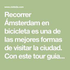Recorrer Ámsterdam en bicicleta es una de las mejores formas de visitar la ciudad. Con este tour guiado en español descubrirás los principales lugares de la ciudad. Amsterdam, Montevideo, Norte, Places, Bike, Shapes, Cities