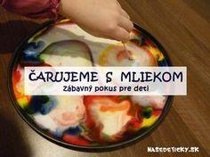 Zábavné pokusy pre deti s mliekom.