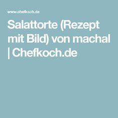 Salattorte (Rezept mit Bild) von machal   Chefkoch.de
