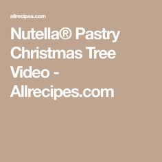 Nutella® Pastry Christmas Tree Video - Allrecipes.com