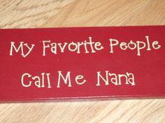 My Favorite People Call Me Nana - gift idea for my friend Kristina