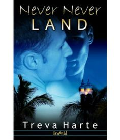 Never Never Land | Treva Harte | LGBTTQ, Multicultural, Contemporary | Loose Id | $4.99