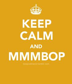 Aw yeah. you know your a 90's kid when you still know all the words to mmmbop