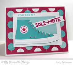 Be Original, All-Star High Top Die-namics, Jumbo Dot Cover-Up Die-namics, Rectangle Frames Die-namics, Sentiment Strips 2 Die-namics - Jody Morrow #mftstamps