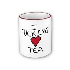 I fucking love tea mug from Zazzle. Saved to I LOVE TEA. Shop more products from Zazzle on Wanelo. My Tea, Tea Accessories, Tea Mugs, Drinking Tea, Household Items, Just In Case, Tea Party, Shot Glass, Cool Stuff