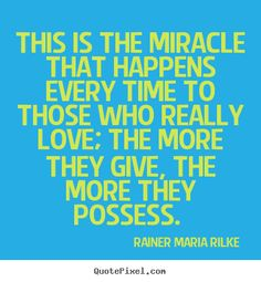 miracle quotes | ... rilke more love quotes inspirational quotes success quotes life quotes