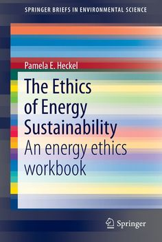 COMING SOON - Availability: http://130.157.138.11/record= The Ethics of Energy Sustainability: An energy ethics workbook / Pamela Heckel