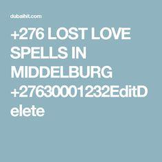 +276 LOST LOVE SPELLS IN MIDDELBURG +27630001232EditDelete Love Spell Caster, Lost Love Spells, Post Ad, Post Free Ads, Spelling, Health, Salud, Health Care, Healthy
