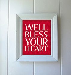 Bless Your Heart 8x10 Art Print by SouthernSlang on Etsy, $12.00