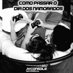 Como passar o Dia dos Namorados com estilo #JVConsole #DiaDosNamorados