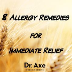 The good news is there are eight amazing all natural remedies that can prevent allergy issues and give you quick allergy relief. Natural allergy relief remedies