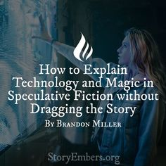 How to Explain Technology and Magic in Speculative Fiction without Dragging the Story By Brandon Wie man Technologie und Magie in spekulativer Fiktion erklärt, ohne [. Creative Writing Tips, Book Writing Tips, Writing Words, Fiction Writing, Writing Quotes, Writing Resources, Writing Help, Science Fiction, Fiction Quotes