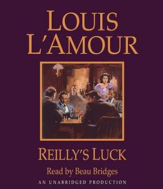 Reilly's Luck - Louis L'Amour- my favorite book EVER... I <3 val darrant!:)