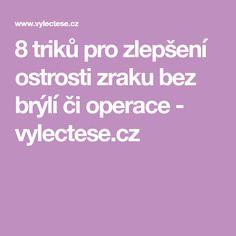 8 triků pro zlepšení ostrosti zraku bez brýlí či operace - vylectese.cz