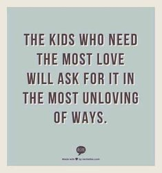 """Difficult"" children are often just asking for love and attention. Love Children Quotes, Quotes For Kids, Quotes To Live By, Raising Children Quotes, Kid Quotes, Raising Teenagers, Boss Quotes, Faith Quotes, Counseling Quotes"