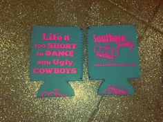 Life is too short to dance with Ugly Cowboys  SJ Koozie @Rebecca Crandell @Molly Ralstin