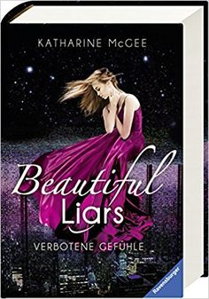 Beautiful Liars, Band 1: Verbotene Gefühle: Amazon.de: Katharine McGee, Franziska Jaekel: Bücher