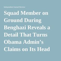 Squad Member on Ground During Benghazi Reveals a Detail That Turns Obama Admin's Claims on Its Head