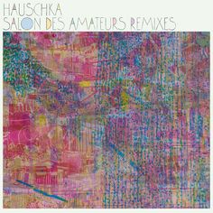 Salon Des Amateurs Remixes - Hauschka