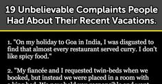 19 Unbelievable Complaints People Had About Their Recent Vacations.