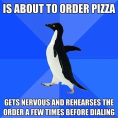 The socially awkward penguin memes are pretty much exactly who I am.