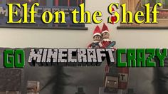 Our Elves on the Shelf Go Minecraft Crazy and bring us a whole bunch of cool Minecraft Characters and Blocks ________________________________________ The Elf. The Elf, Elf On The Shelf, Minecraft Characters, Shelf Board, Shelf Ideas, Tis The Season, Christmas Fun, Shelves, Memes