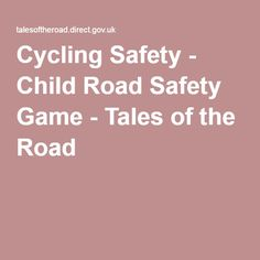 Cycling Safety - Child Road Safety Game - Tales of the Road ........... Be safe on the road. Use Activ Lites wheel lights on your bikes. www.activ-life.com/activ-lites