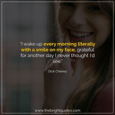 """""""I wake up every morning literally with a smile on my face, grateful for another day I never thought I'd see."""" #smile #instagram #pinterest #quotes #quotesforher #smiling #goodmood #mood #insta #inspiration #keepsmiling #quotesoftheday #quoteoftheday #qotd #thebrightquotes #funny #boyfriend #girlfriend #captions"""