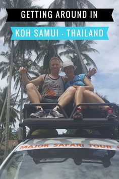 Getting around Koh Samui, the paradise island of Thailand is simple with rear seat utes, motorbikes and taxis the way to go.