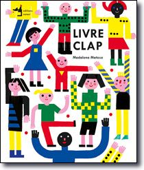 Children's book inspiration | Livre CLAP by Madalena Matoso.