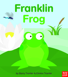 Franklin Frog, by Barry Tranter and Emma Tranter. Find out more: http://nosycrow.com/product/franklin-frog/