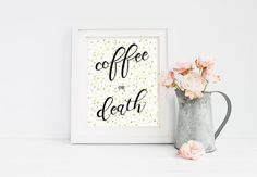 Coffee or Death Quote Printable 8x10 Wall Art - Typography Print - Motivation Office Quote Print - Coffee Quotes - Christmas gift for her