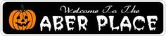 ABER PLACE Lastname Halloween Sign - Welcome to Scary Decor, Autumn, Aluminum - 4 x 18 Inches by The Lizton Sign Shop. $12.99. Aluminum Brand New Sign. Predrillied for Hanging. 4 x 18 Inches. Great Gift Idea. Rounded Corners. ABER PLACE Lastname Halloween Sign - Welcome to Scary Decor, Autumn, Aluminum 4 x 18 Inches - Aluminum personalized brand new sign for your Autumn and Halloween Decor. Made of aluminum and high quality lettering and graphics. Made to last for years...