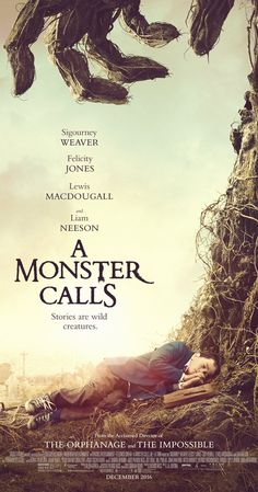 Directed by J.A. Bayona.  With Sigourney Weaver, Felicity Jones, Lewis MacDougall, Liam Neeson. A boy seeks the help of a tree monster to cope with his single mom's terminal illness.
