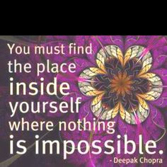You must find the place inside yourself where...