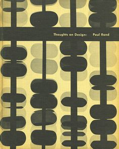 thoughts on design, by paul rand - design hero!