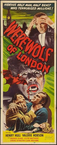 Werewolf of London (1935) Classic Monster Movies, Classic Horror Movies, Classic Monsters, Classic Movies, Classic Movie Posters, Horror Movie Posters, Horror Films, Horror Art, London Poster
