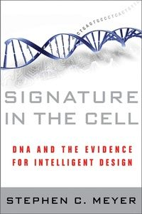 Signature in the Cell: DNA and the Evidence for Intelligent Design: Dr. Stephen Meyer - Book - Worldview & Culture, Creation, Christian Living, Controversies in the Church, Creationism | Ligonier Ministries Store.....want to read this so bad!!