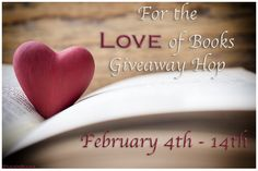WELCOME TO THE FOR THE LOVE OF BOOKS GIVEAWAY HOP!  February is the month of love! And romance is definitely in the air. :-)  I'm so glad you joined the blog hop. There are a lot of great blogs and  books to enjoy. Have fun! Each blog has their own entry rules so be sure to  check them out. This hop starts February 4th and ends on February 14th.  One lucky winner will receive a $10 Amazon Gift Card for their reading  pleasure. Good luck and happy reading!!!  Consider checking out the exci...