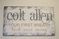 Your first breath took ours away! This sign is a wood sign that measures 24 x 14. The background is painted White.Quote is Tan and name is Gray.  This piece is handpainted and sanded for a distressed/vintage look. It is then sealed with a water based finish.  When you order, please note: *name  If you would like another color combo, be sure to put that in note to seller when you place your order.  Thanks so much for looking & we hope to be able to create this very special sign for yo...