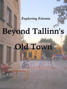 5 ways to discover the history and character of Tallinn outside its adorable medieval Old Town