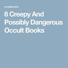 8 Creepy And Possibly Dangerous Occult Books