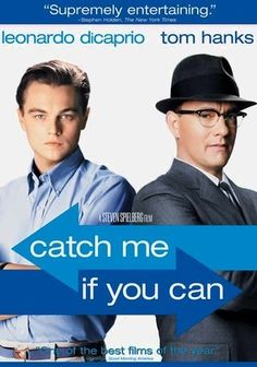 """Catch Me If You Can""--DeCaprio, Hanks & Speilberg Directs...It's the Slick Sixties and Dad, Hanks Has, Unknowingly, Taught Son, Leo, To Be The Ultimate Con Man...Great Story, Mood is True 60's To The Core, and the Story Is Superb...Catch It...Make Time To Do So...DeCaprio & Hanks Are Golden!! Superb Film...!!"